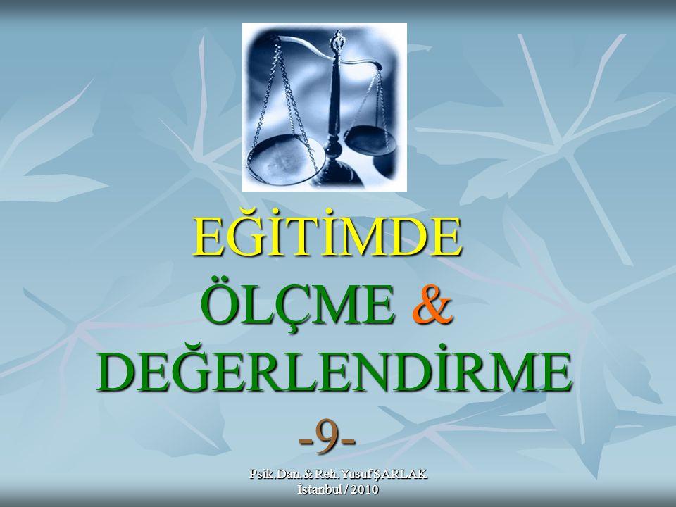 EĞİTİMDE ÖLÇME & DEĞERLENDİRME -9-