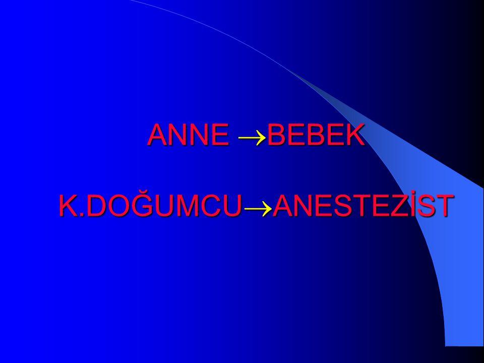 ANNE BEBEK K.DOĞUMCUANESTEZİST