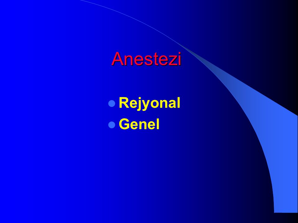Anestezi Rejyonal Genel
