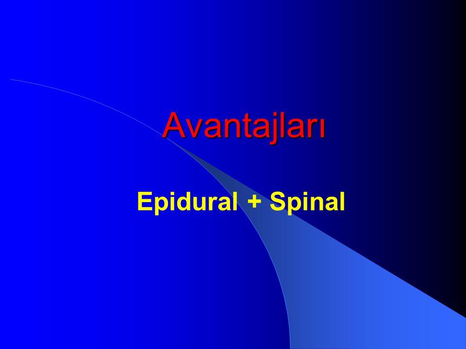 Avantajları Epidural + Spinal