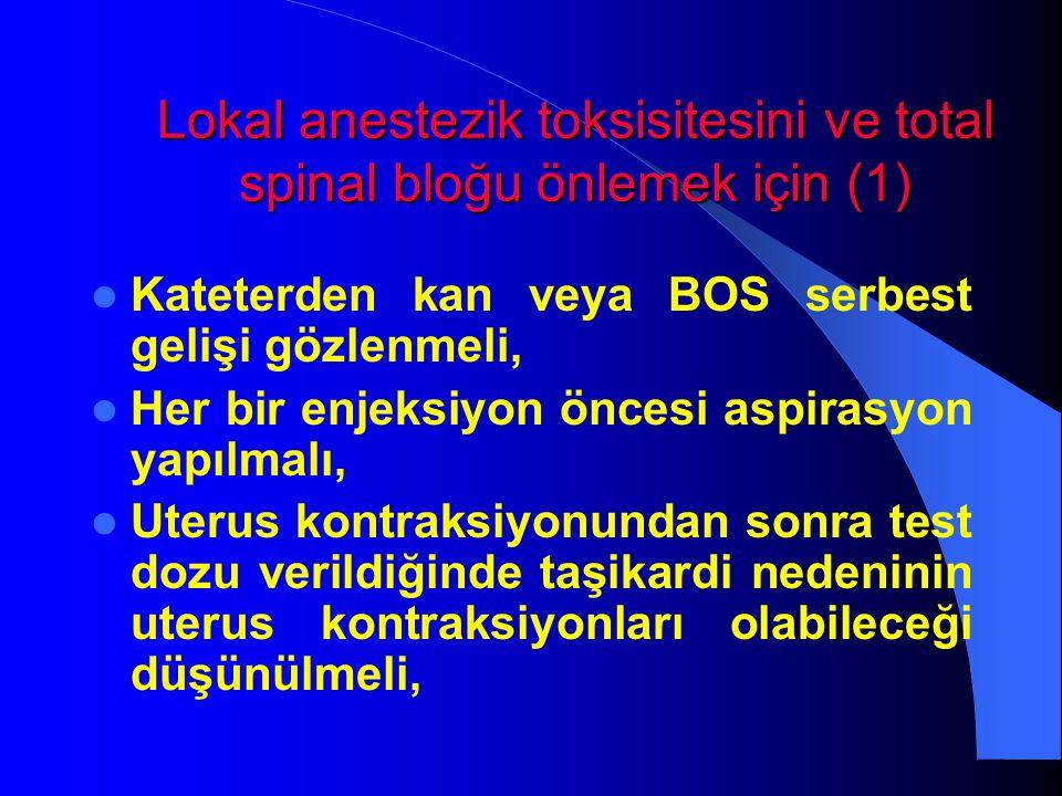 Lokal anestezik toksisitesini ve total spinal bloğu önlemek için (1)
