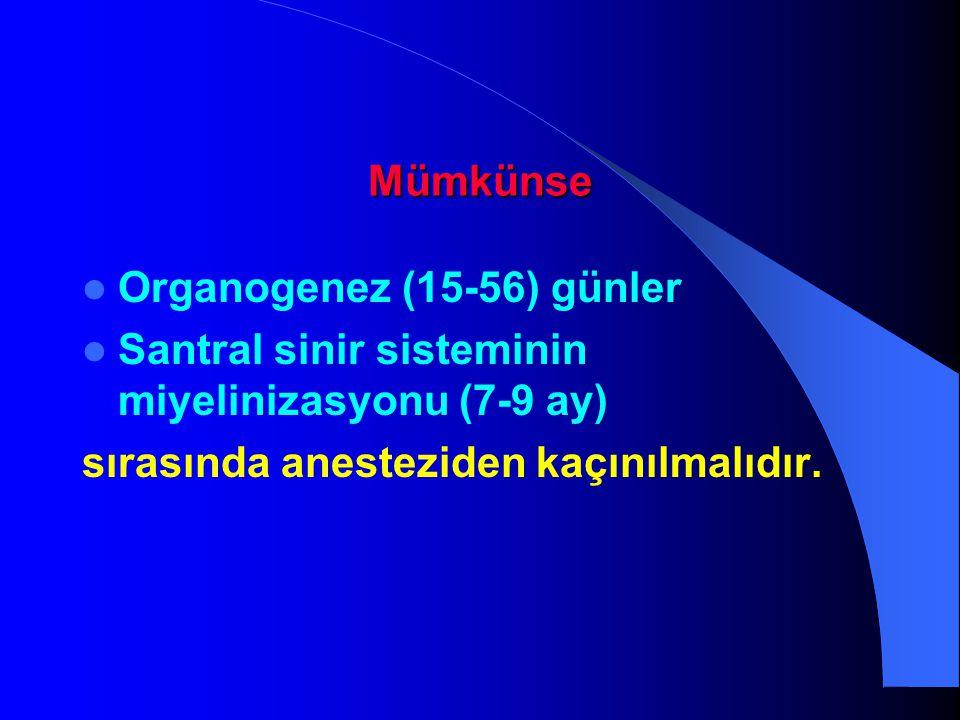 Mümkünse Organogenez (15-56) günler.