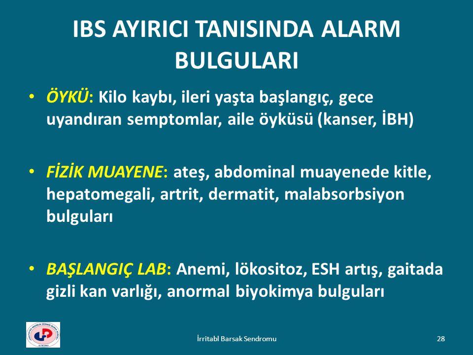 IBS AYIRICI TANISINDA ALARM BULGULARI