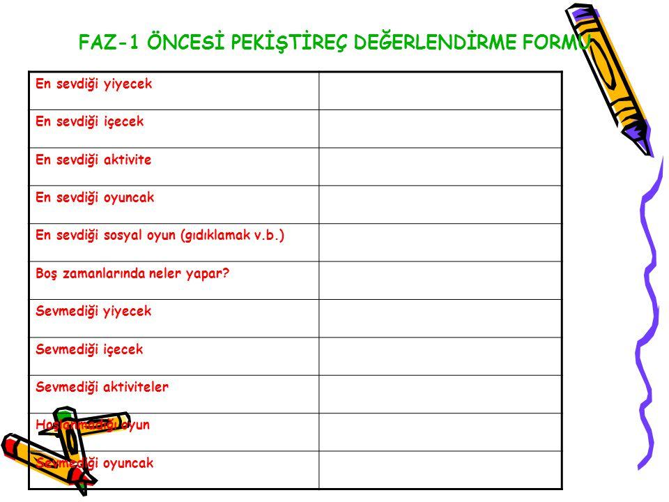 FAZ-1 ÖNCESİ PEKİŞTİREÇ DEĞERLENDİRME FORMU