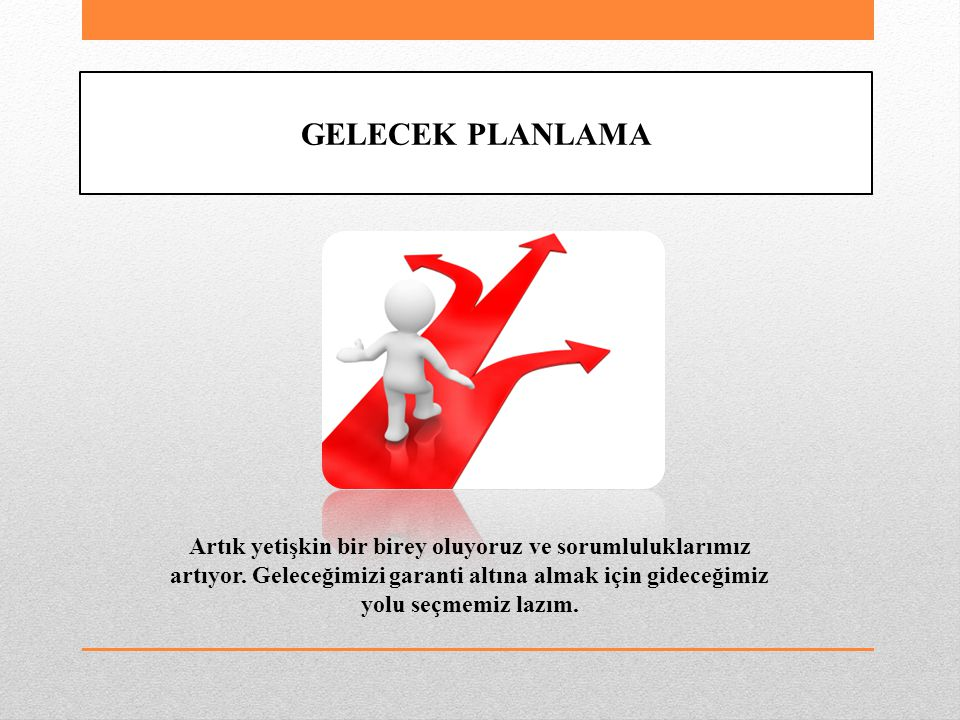 GELECEK PLANLAMA