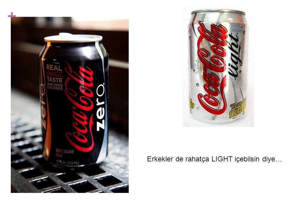 Erkekler de rahatça LIGHT içebilsin diye…