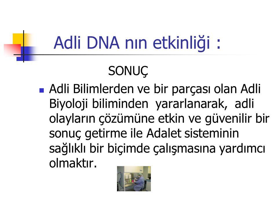 Adli DNA nın etkinliği :