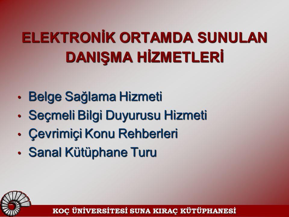 ELEKTRONİK ORTAMDA SUNULAN DANIŞMA HİZMETLERİ