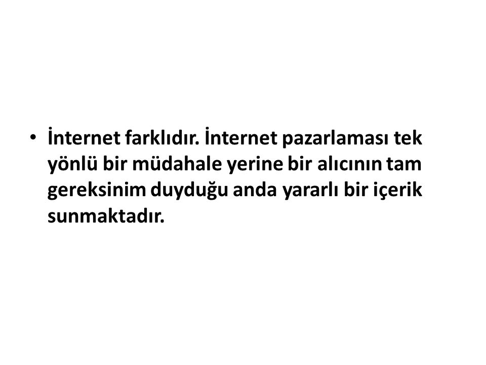 İnternet farklıdır.