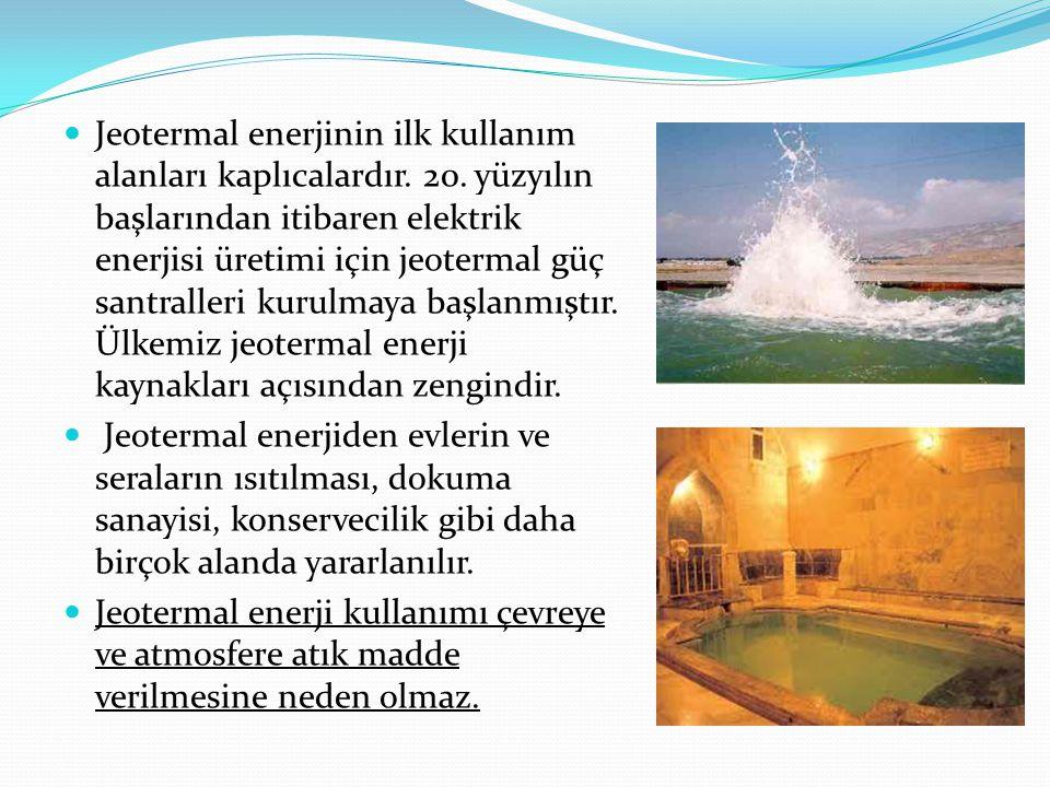 Jeotermal enerjinin ilk kullanım alanları kaplıcalardır. 20