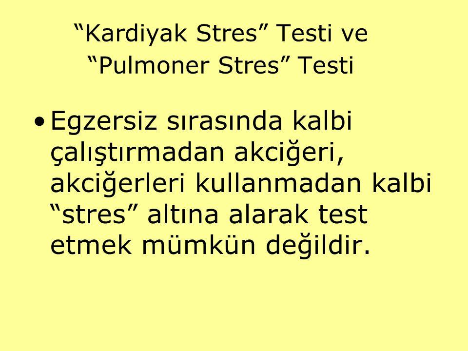 Kardiyak Stres Testi ve Pulmoner Stres Testi