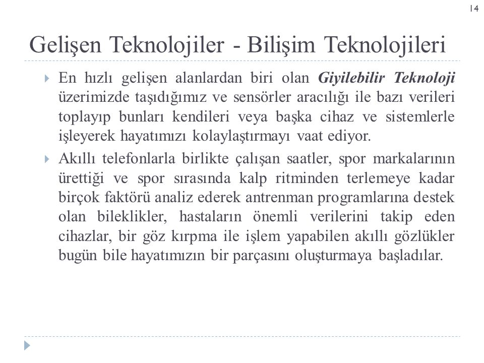 Gelişen Teknolojiler - Bilişim Teknolojileri