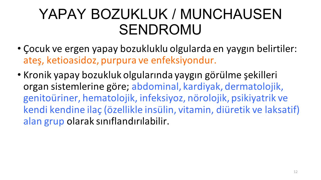 YAPAY BOZUKLUK / MUNCHAUSEN SENDROMU