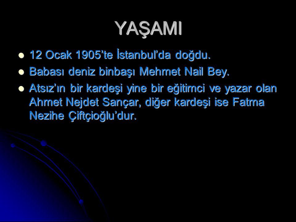 YAŞAMI 12 Ocak 1905'te İstanbul'da doğdu.