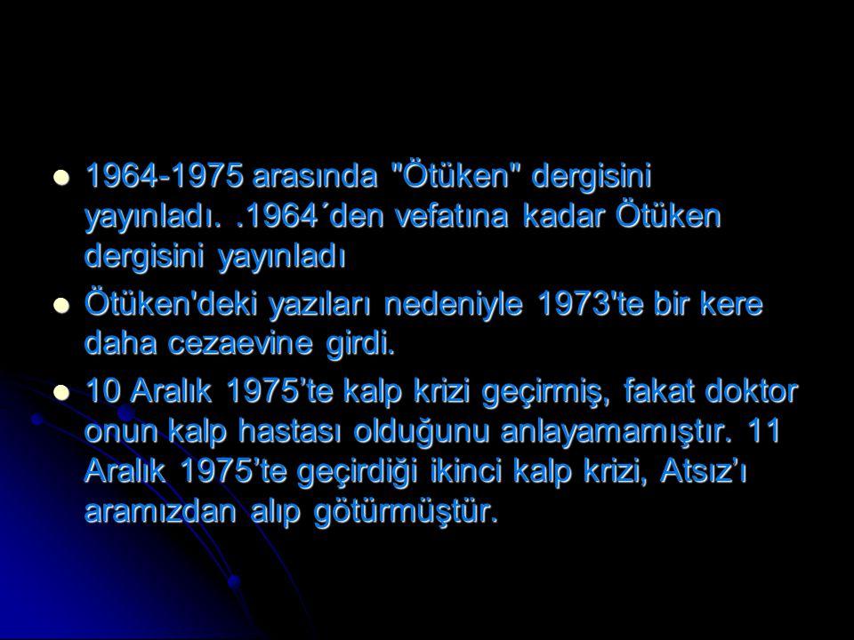 1964-1975 arasında Ötüken dergisini yayınladı
