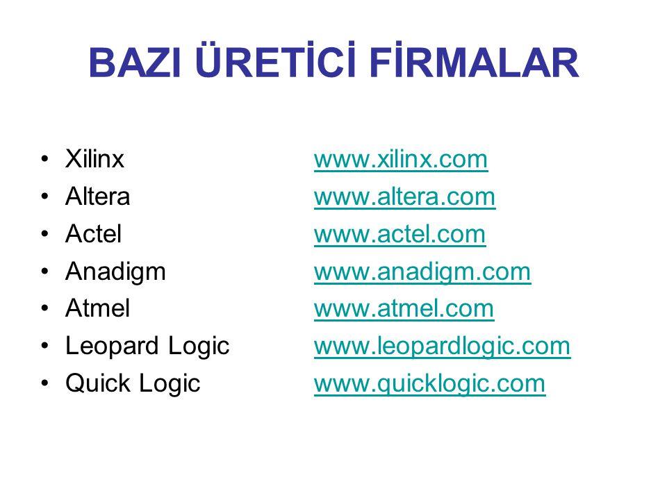 BAZI ÜRETİCİ FİRMALAR Xilinx www.xilinx.com Altera www.altera.com