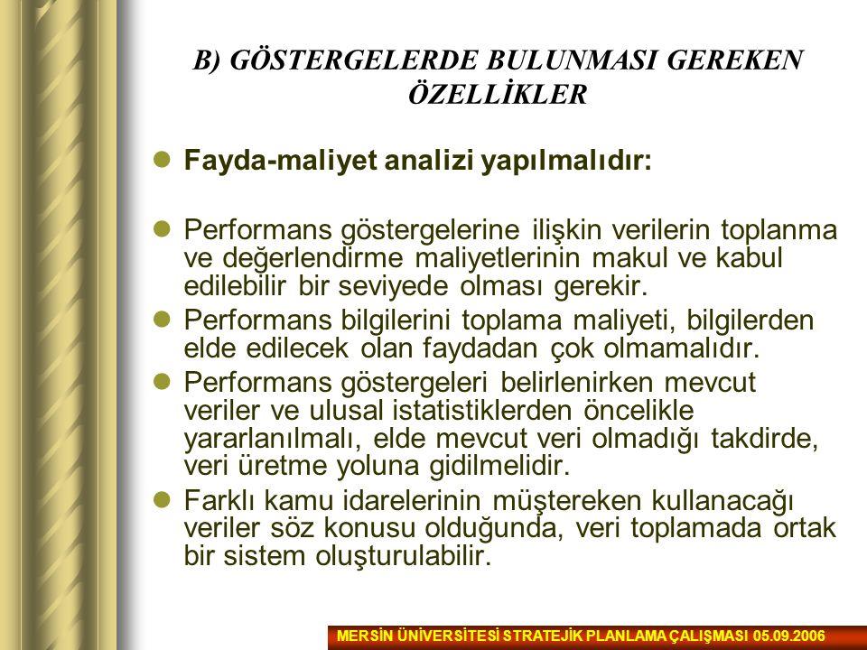 B) GÖSTERGELERDE BULUNMASI GEREKEN ÖZELLİKLER