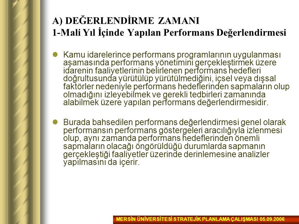 A) DEĞERLENDİRME ZAMANI 1-Mali Yıl İçinde Yapılan Performans Değerlendirmesi