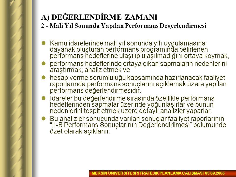 A) DEĞERLENDİRME ZAMANI 2 - Mali Yıl Sonunda Yapılan Performans Değerlendirmesi