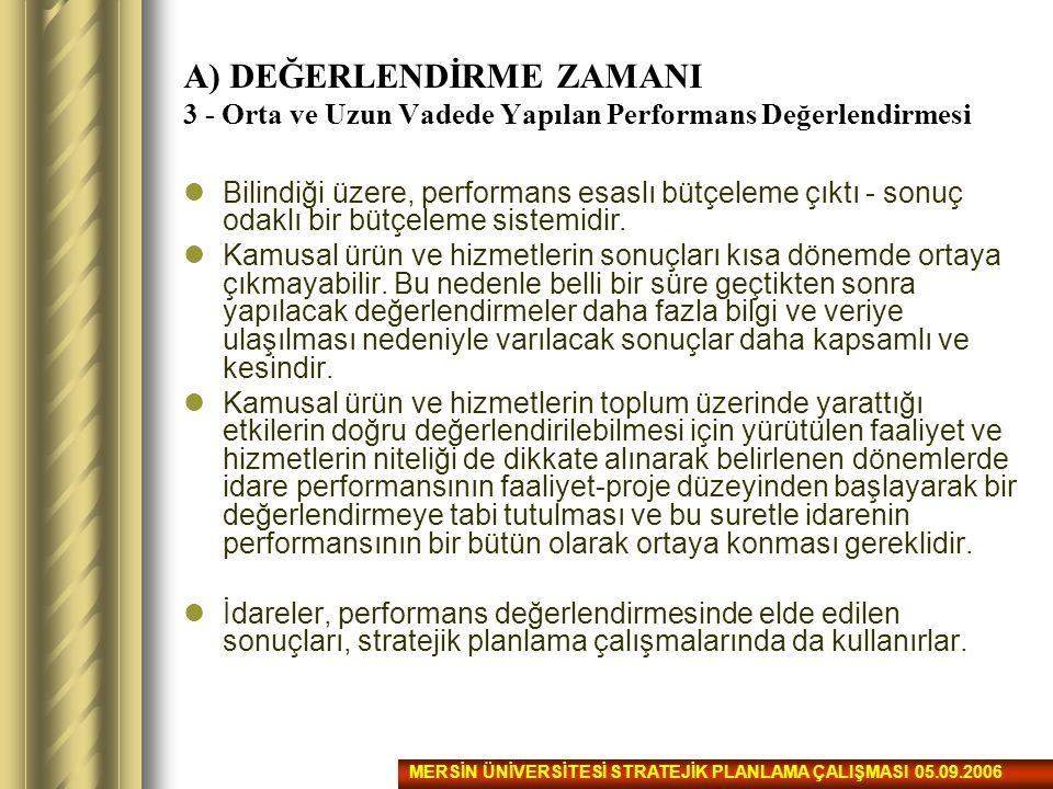 A) DEĞERLENDİRME ZAMANI 3 - Orta ve Uzun Vadede Yapılan Performans Değerlendirmesi