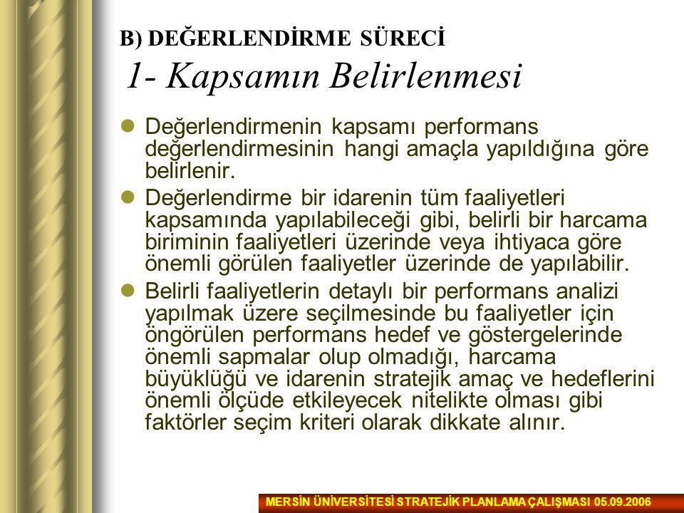 B) DEĞERLENDİRME SÜRECİ 1- Kapsamın Belirlenmesi