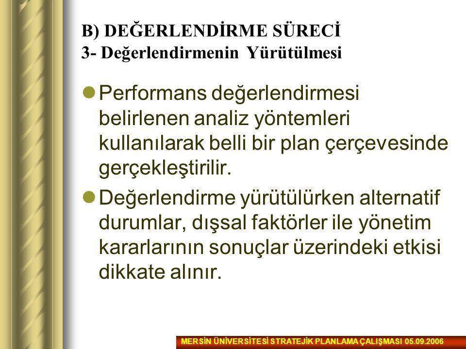 B) DEĞERLENDİRME SÜRECİ 3- Değerlendirmenin Yürütülmesi