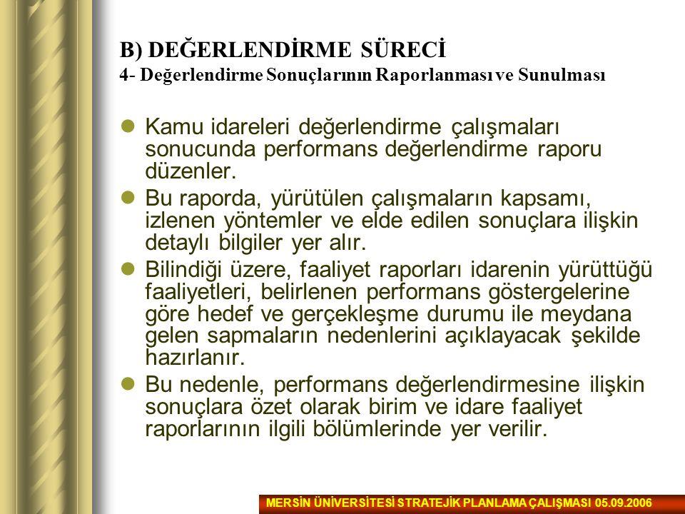 B) DEĞERLENDİRME SÜRECİ 4- Değerlendirme Sonuçlarının Raporlanması ve Sunulması