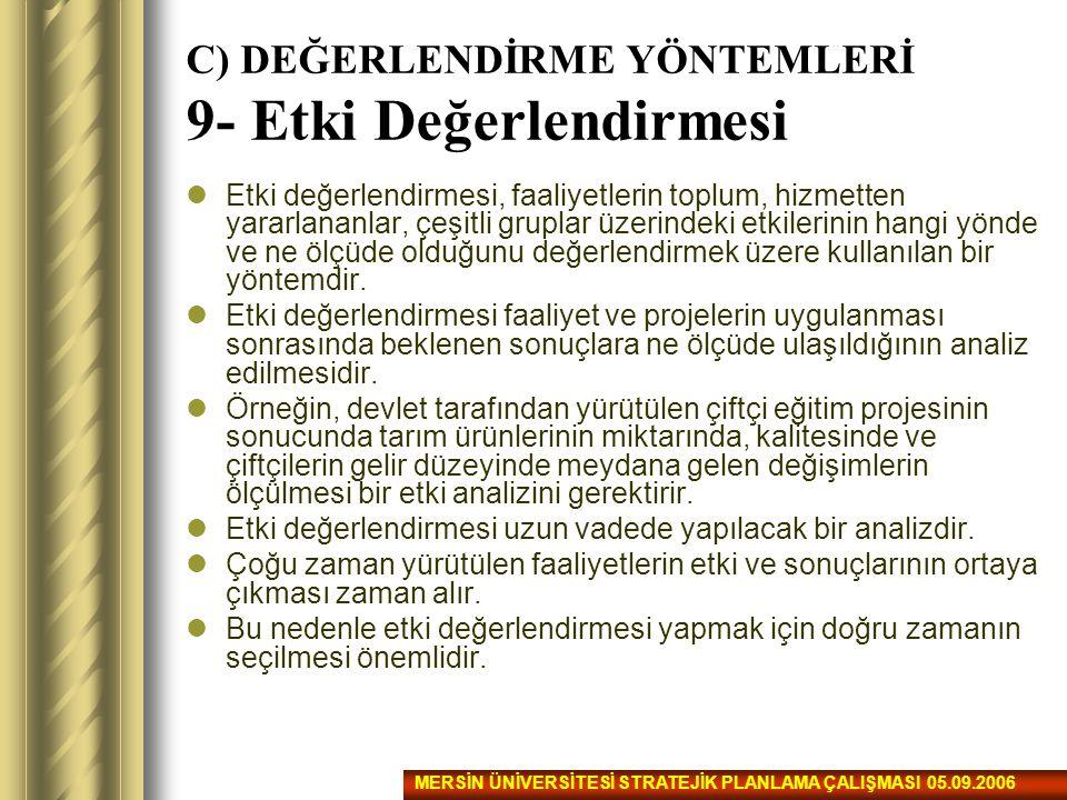 C) DEĞERLENDİRME YÖNTEMLERİ 9- Etki Değerlendirmesi