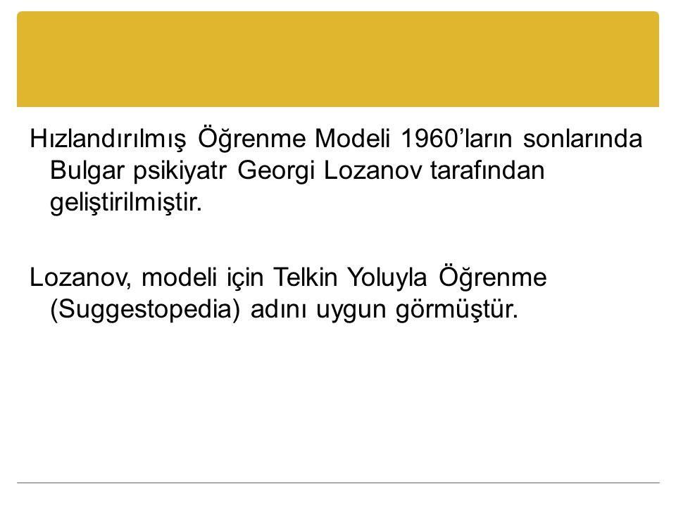 Hızlandırılmış Öğrenme Modeli 1960'ların sonlarında Bulgar psikiyatr Georgi Lozanov tarafından geliştirilmiştir.