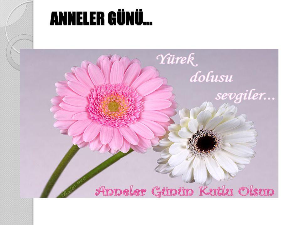ANNELER GÜNÜ...