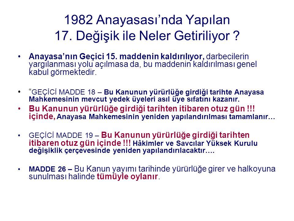 1982 Anayasası'nda Yapılan 17. Değişik ile Neler Getiriliyor