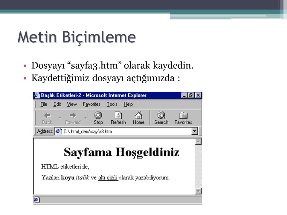 Metin Biçimleme Dosyayı sayfa3.htm olarak kaydedin.