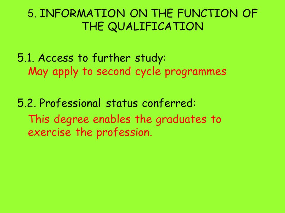 5. INFORMATION ON THE FUNCTION OF THE QUALIFICATION