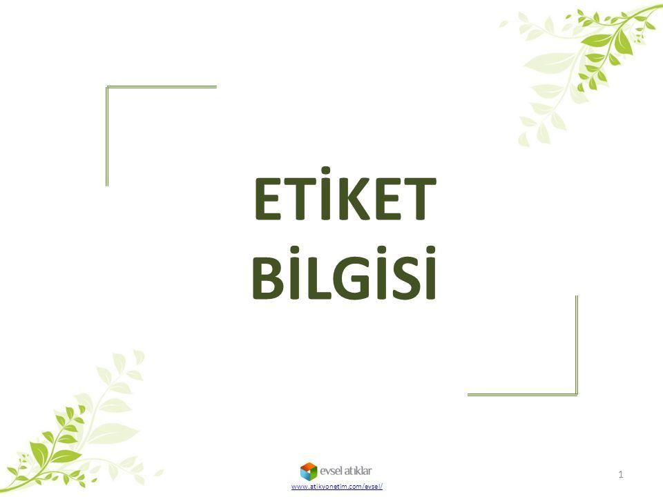 ETİKET BİLGİSİ www.atikyonetim.com/evsel/