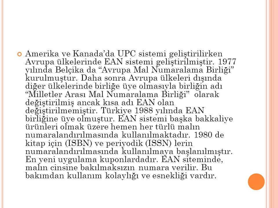 Amerika ve Kanada'da UPC sistemi geliştirilirken Avrupa ülkelerinde EAN sistemi geliştirilmiştir.
