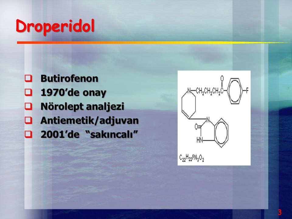 Droperidol Butirofenon 1970'de onay Nörolept analjezi