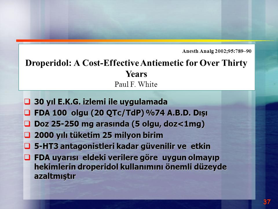 Droperidol: A Cost-Effective Antiemetic for Over Thirty Years Paul F