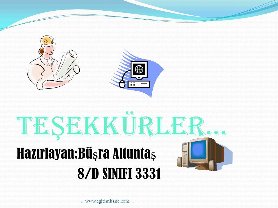 TEŞEKKÜRLER… Hazırlayan:Büşra Altuntaş 8/D SINIFI 3331