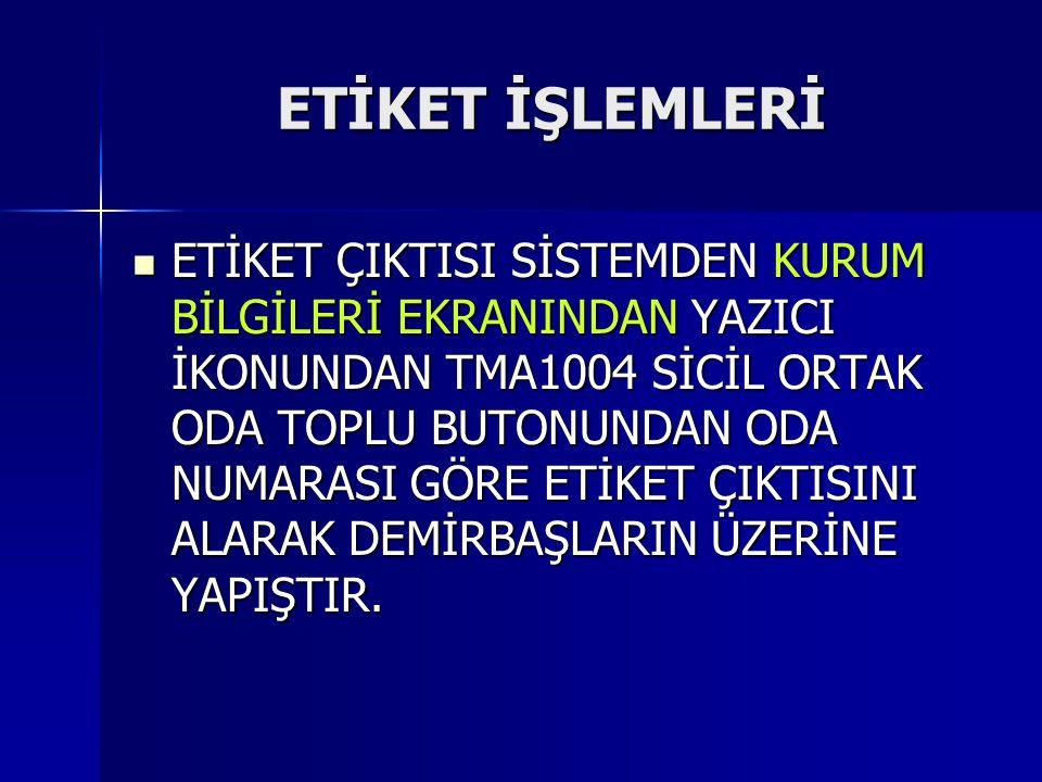 ETİKET İŞLEMLERİ