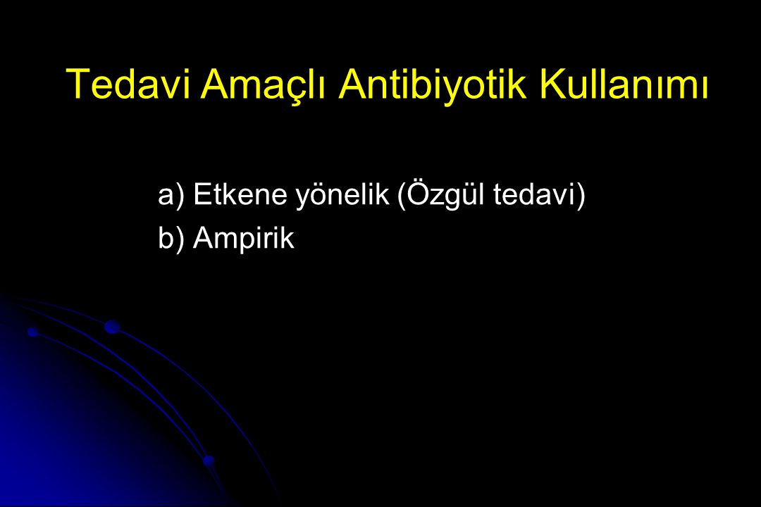 Tedavi Amaçlı Antibiyotik Kullanımı