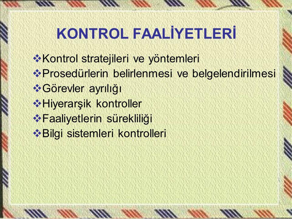 KONTROL FAALİYETLERİ Kontrol stratejileri ve yöntemleri