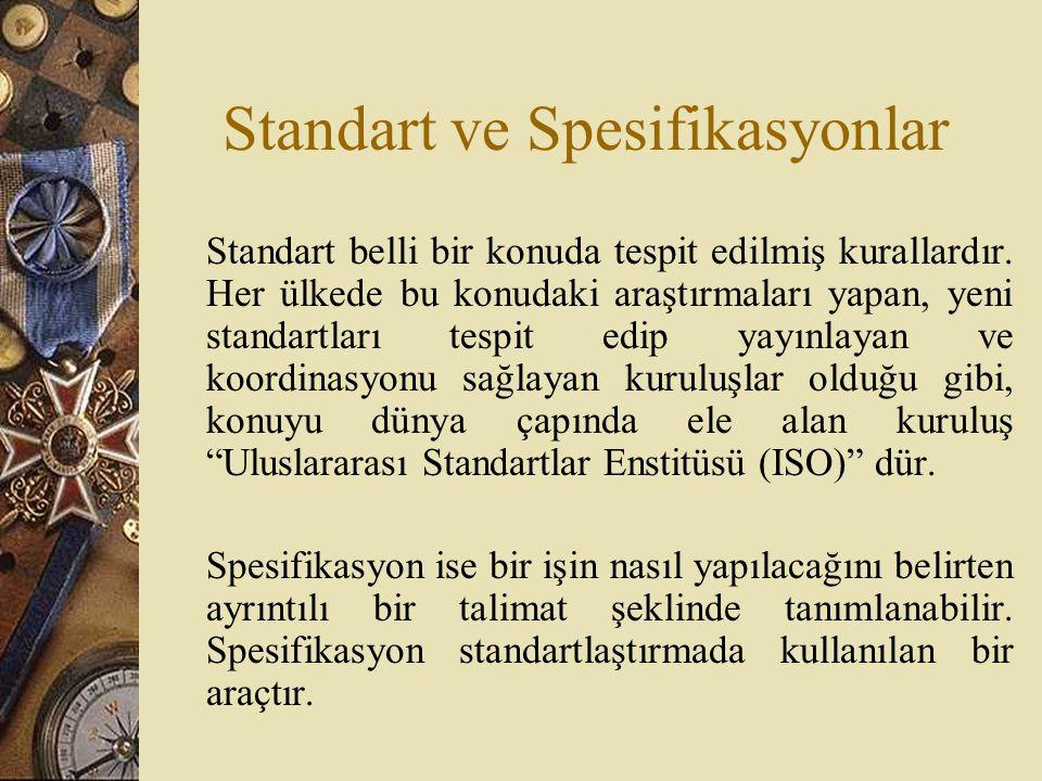 Standart ve Spesifikasyonlar