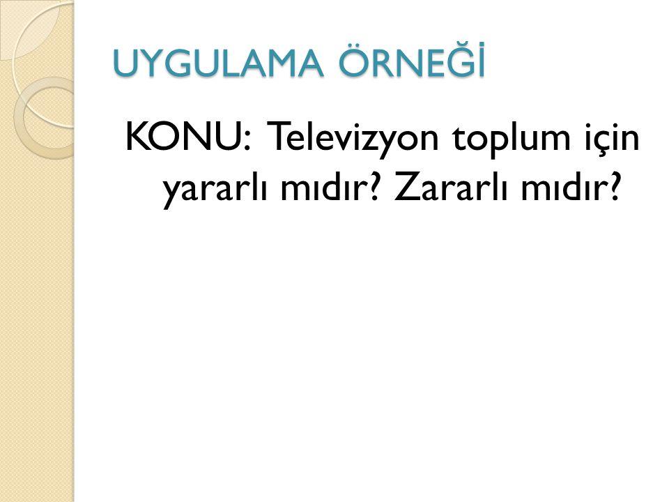 KONU: Televizyon toplum için yararlı mıdır Zararlı mıdır