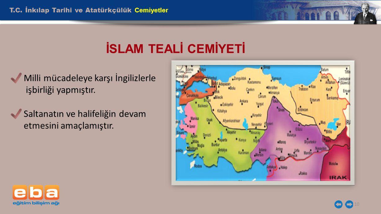 İSLAM TEALİ CEMİYETİ T.C. İnkılap Tarihi ve Atatürkçülük Cemiyetler