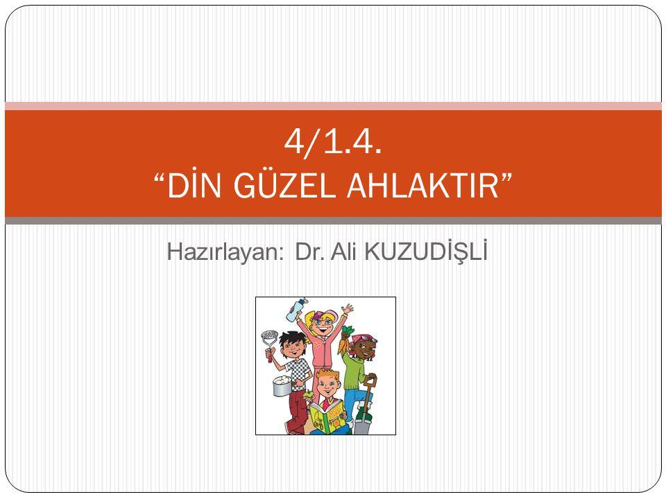 Hazırlayan: Dr. Ali KUZUDİŞLİ