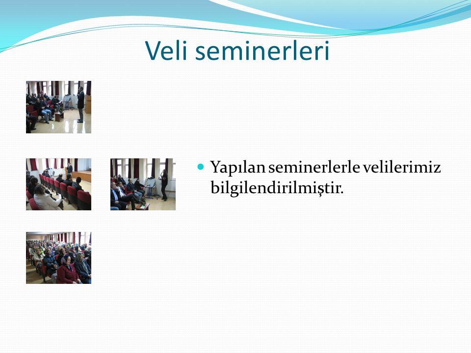 Veli seminerleri Yapılan seminerlerle velilerimiz bilgilendirilmiştir.