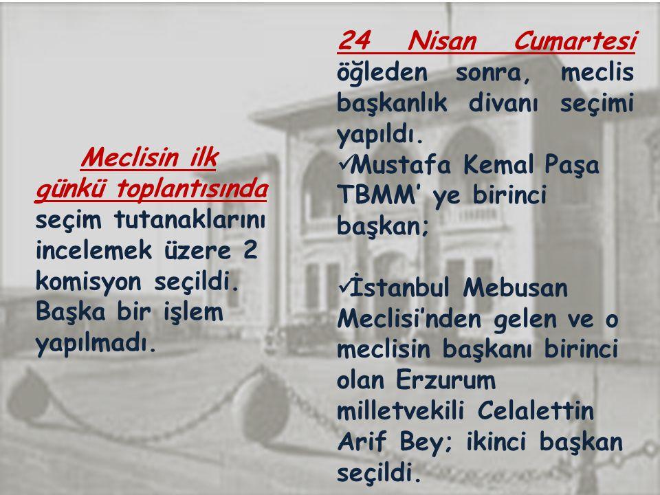 Mustafa Kemal Paşa TBMM' ye birinci başkan;