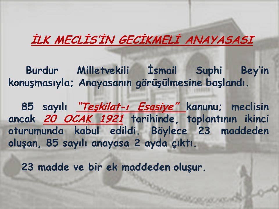 İLK MECLİS'İN GECİKMELİ ANAYASASI