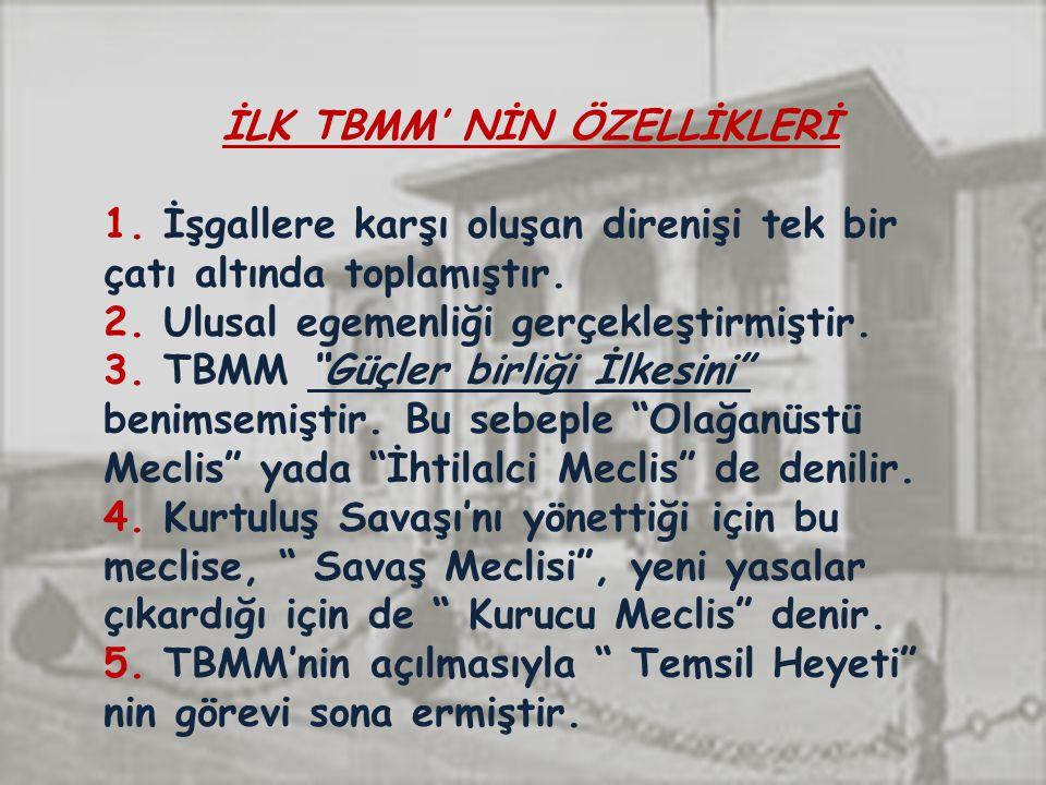 İLK TBMM' NİN ÖZELLİKLERİ