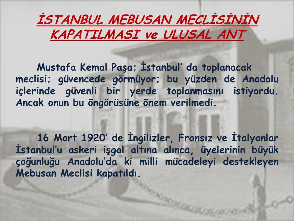 İSTANBUL MEBUSAN MECLİSİNİN KAPATILMASI ve ULUSAL ANT